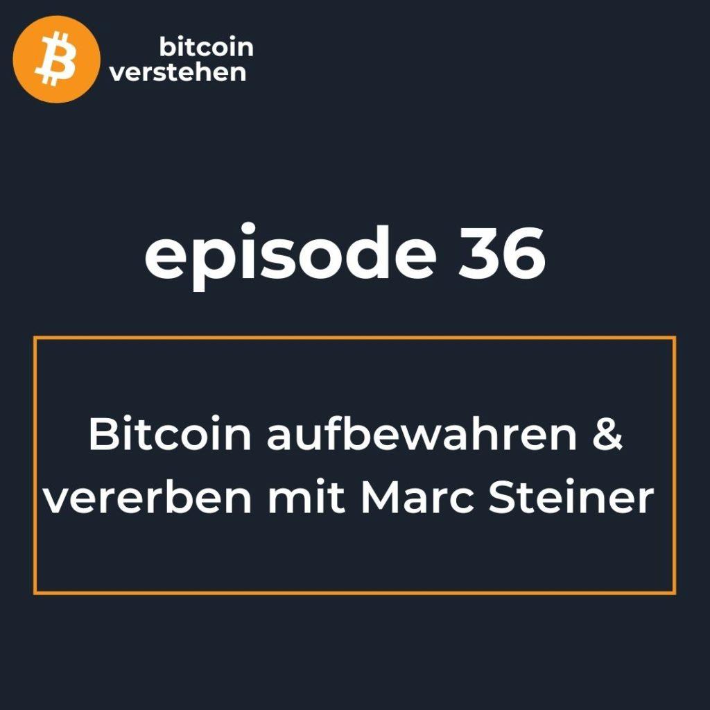 Bitcoin Podcast verwahren vererben Marc Steiner