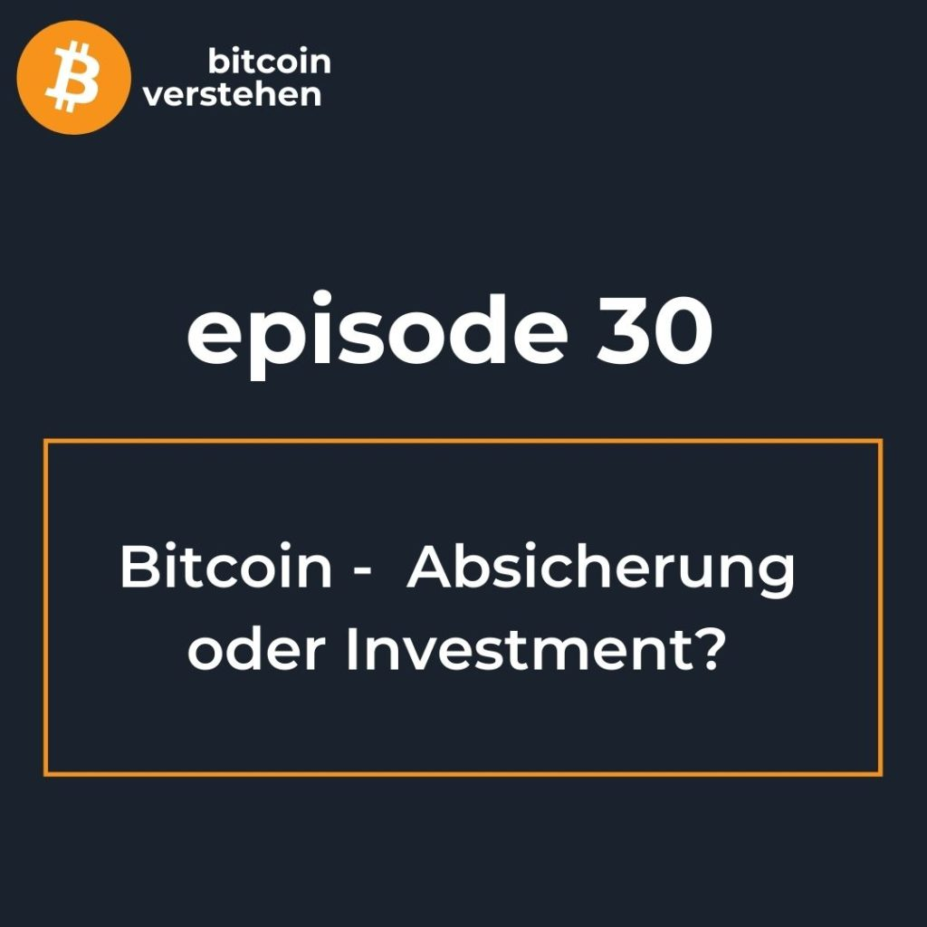 Bitcoin Podcast Absicherung Investment