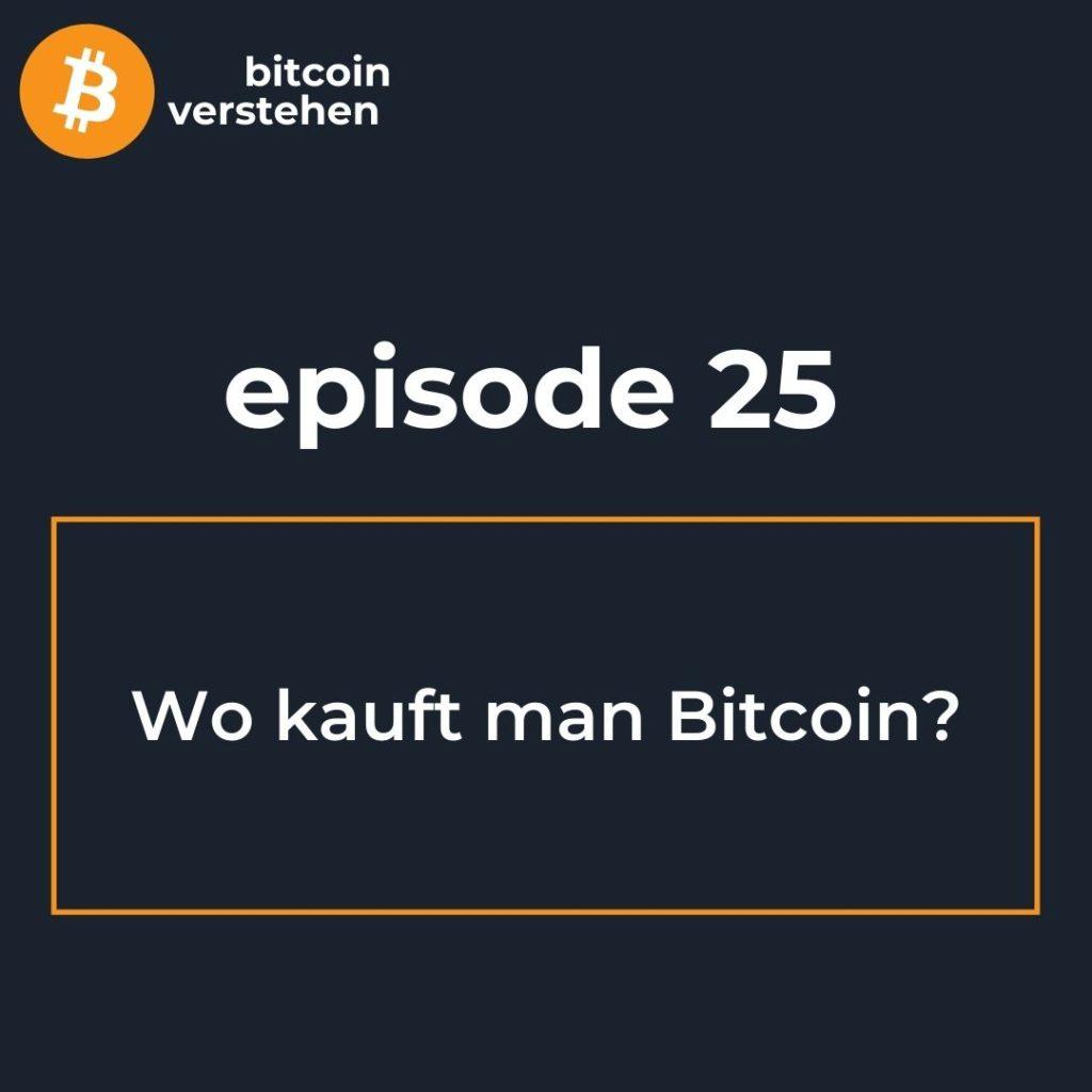 Bitcoin Podcast Wo kauft man Bitcoin