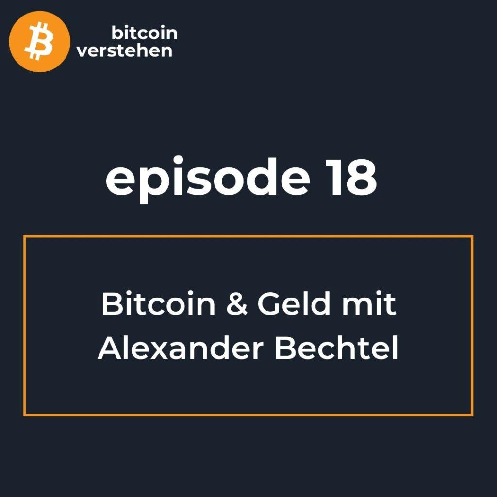Bitcoin Podcast Geld Finanzsystem Alexander Bechtel