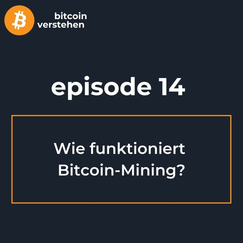 Bitcoin Podcast Mining Funktionsweise