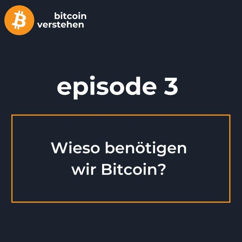 Bitcoin Podcast Wieso benötigen wir Bitcoin