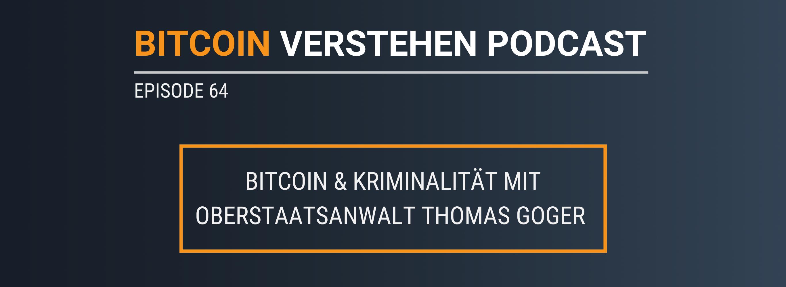 Episode 64 – Bitcoin & Kriminalität mit Oberstaatsanwalt Thomas Goger