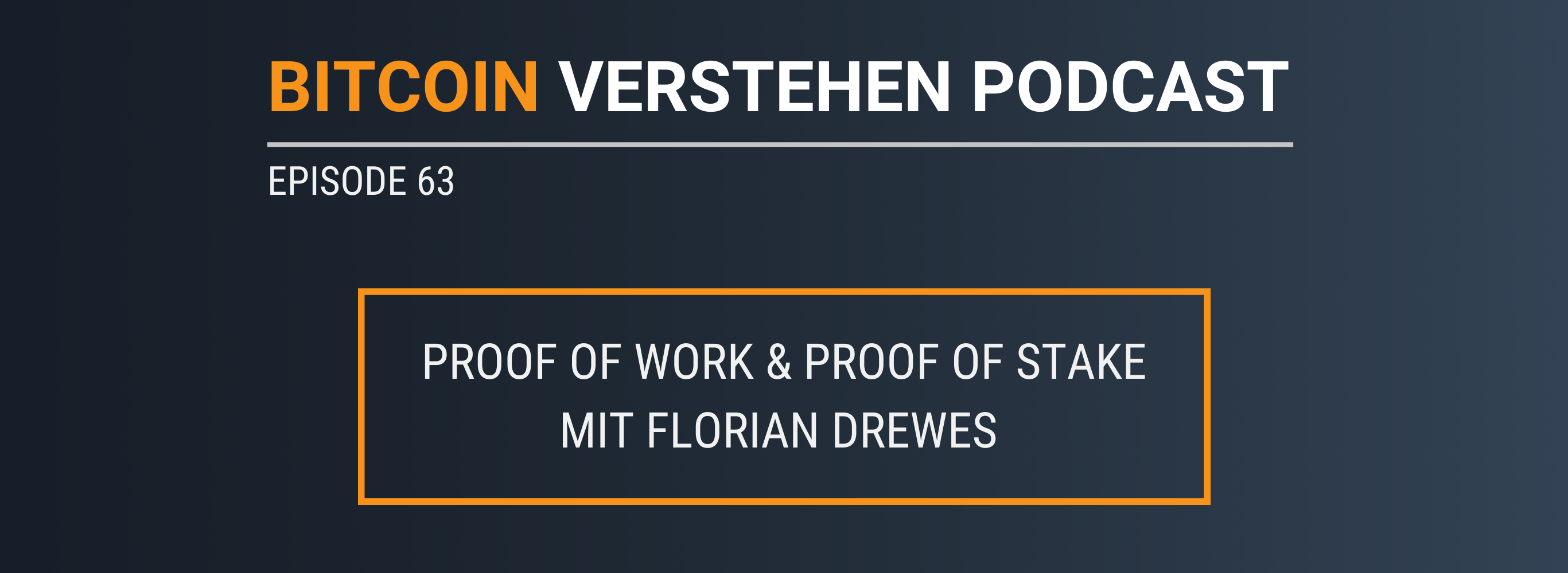 Episode 63 – Proof of Work & Proof of Stake mit Florian Drewes