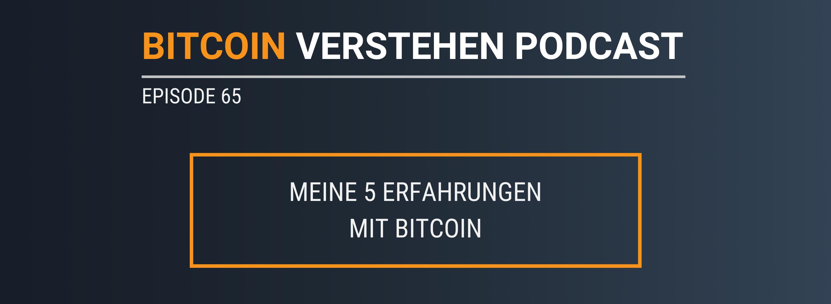 Episode 65 – Meine 5 Erfahrungen mit Bitcoin